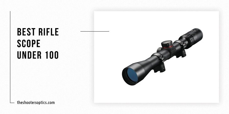 Best Rifle Scopes under 100