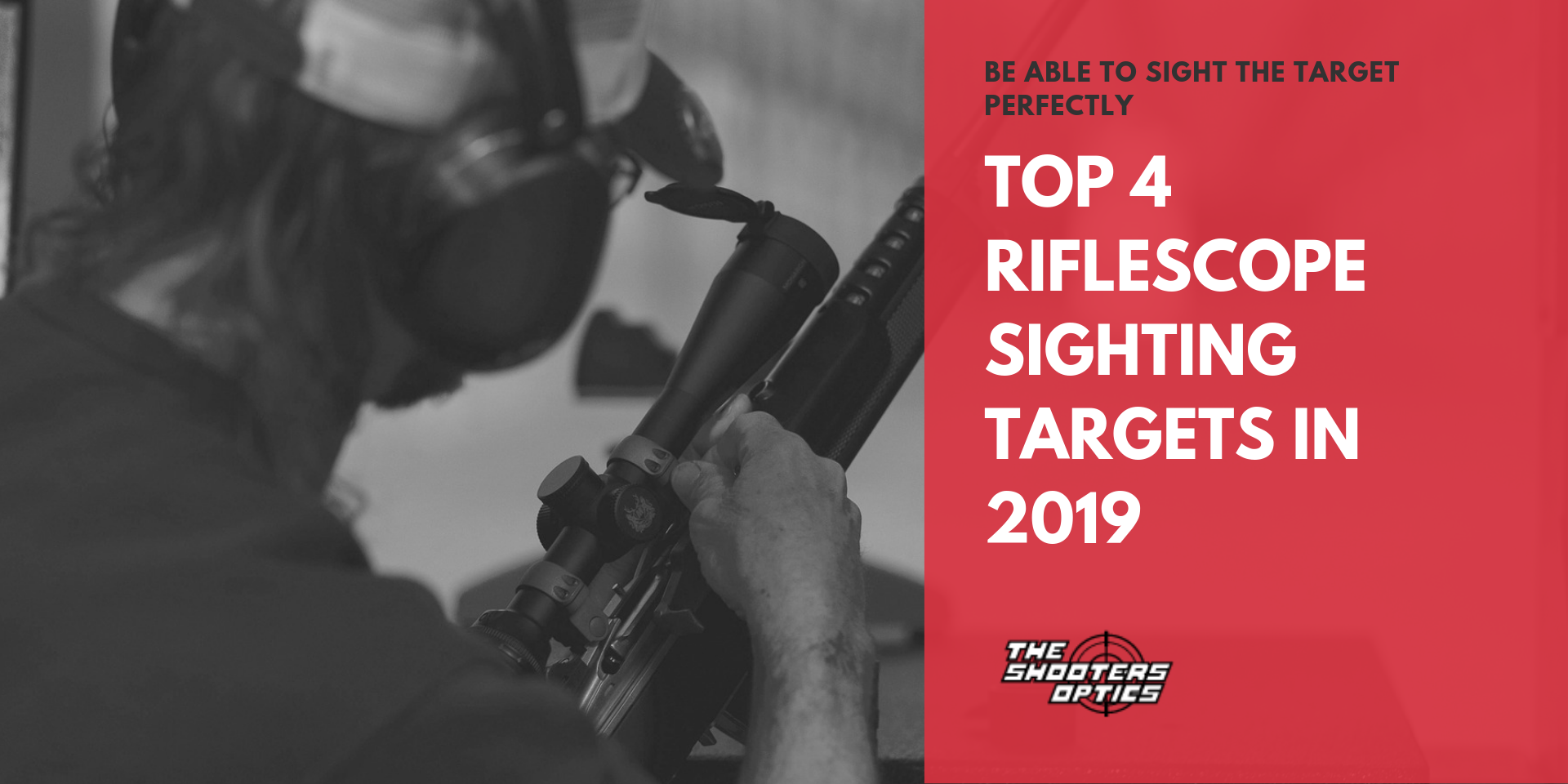 Top 4 Riflescope Sighting Targets in 2019